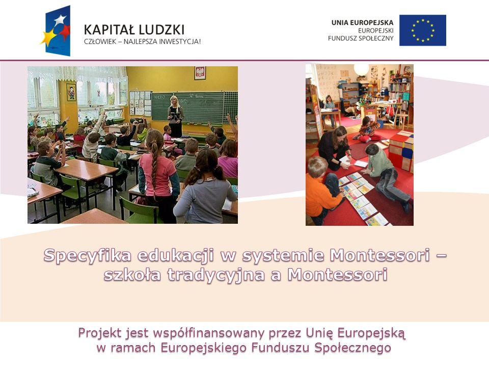 Specyfika edukacji w systemie Montessori –szkoła tradycyjna a Montessori