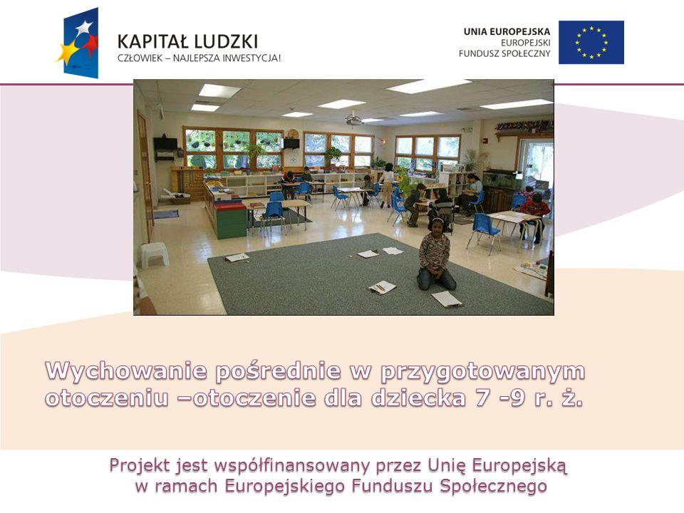 Wychowanie pośrednie w przygotowanym otoczeniu –otoczenie dla dziecka 7 -9 r. ż.