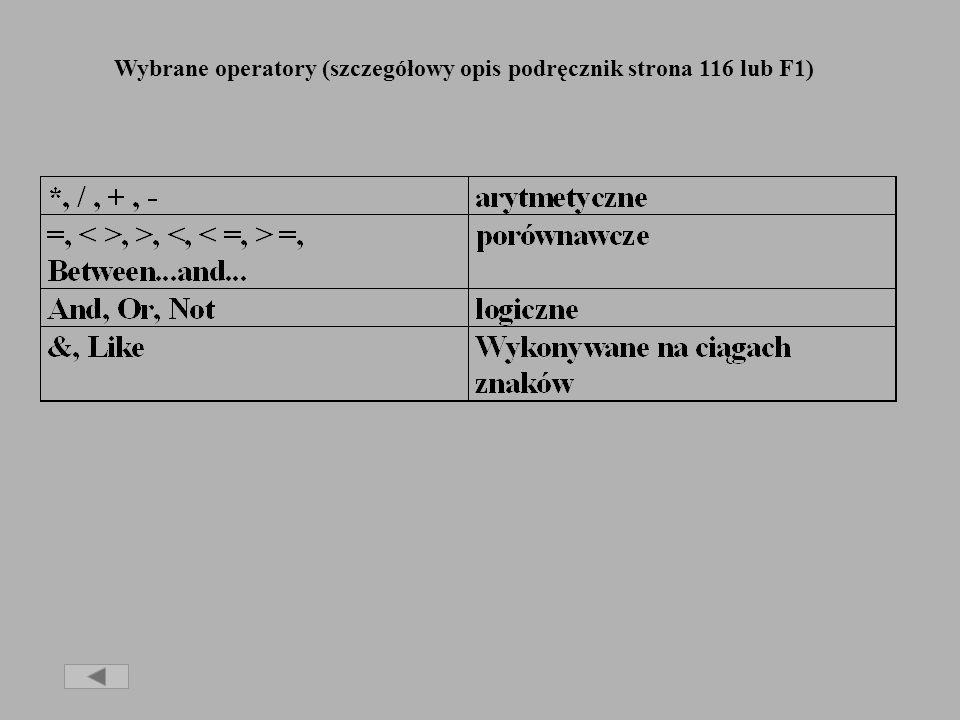Wybrane operatory (szczegółowy opis podręcznik strona 116 lub F1)