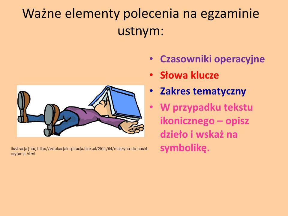 Ważne elementy polecenia na egzaminie ustnym: