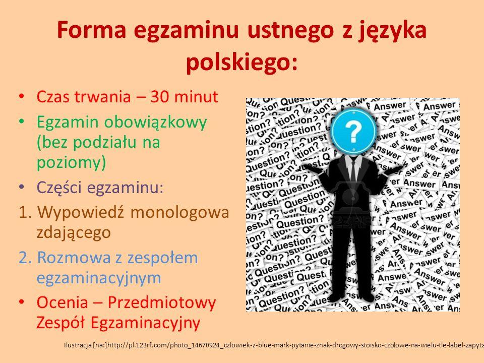 Forma egzaminu ustnego z języka polskiego: