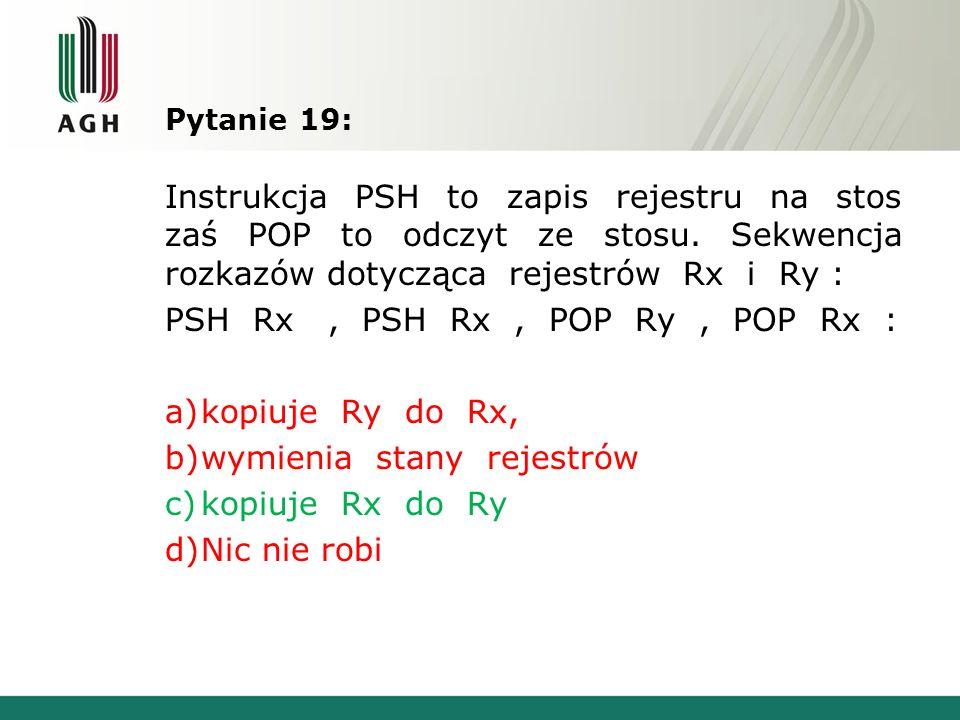 PSH Rx , PSH Rx , POP Ry , POP Rx : kopiuje Ry do Rx,