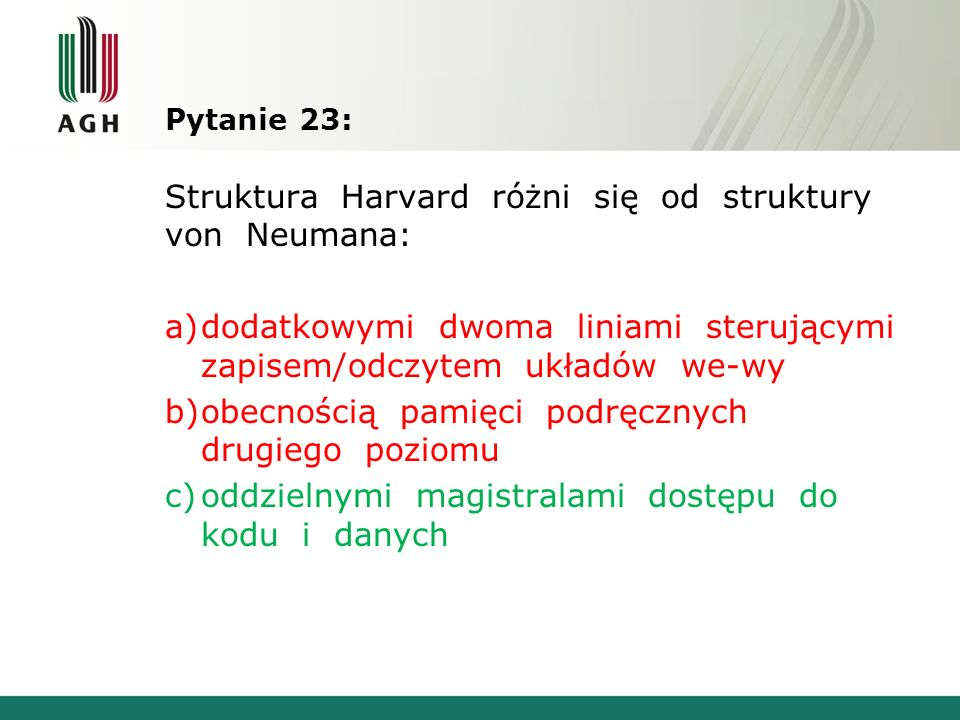 Struktura Harvard różni się od struktury von Neumana: