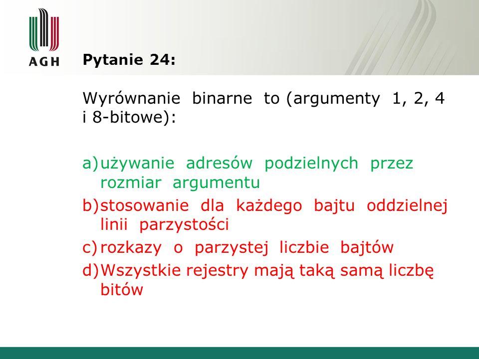 Wyrównanie binarne to (argumenty 1, 2, 4 i 8-bitowe):