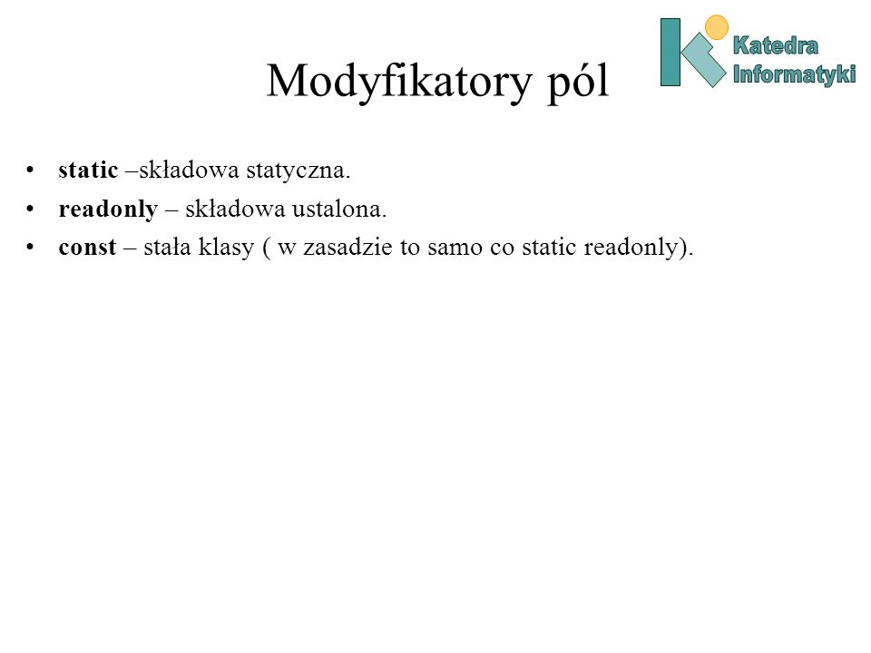 Modyfikatory pól static –składowa statyczna.