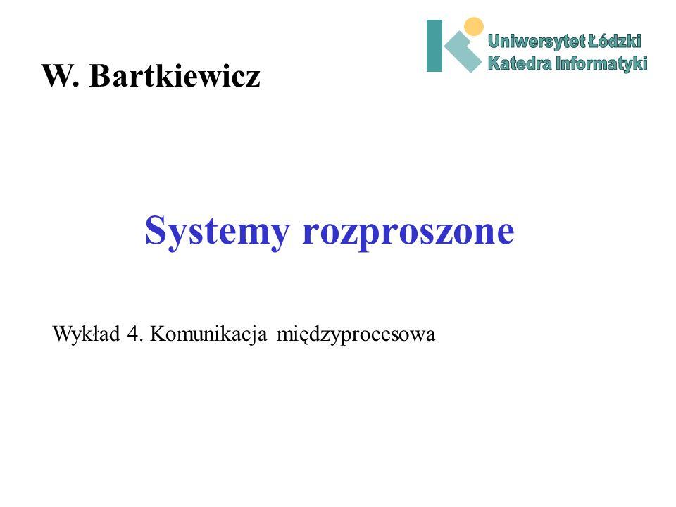 Systemy rozproszone W. Bartkiewicz