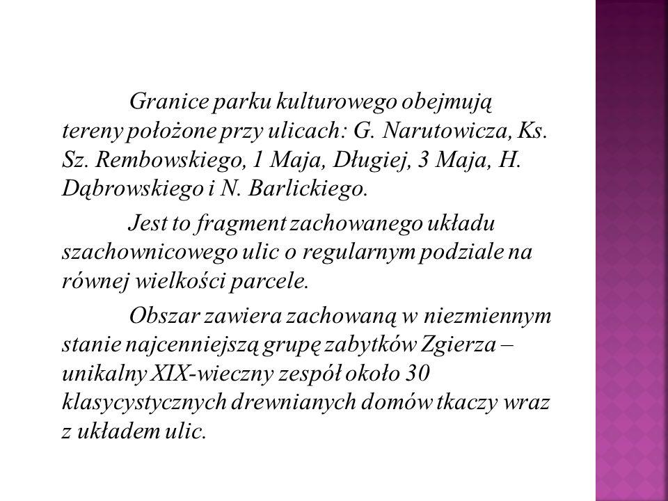 Granice parku kulturowego obejmują tereny położone przy ulicach: G