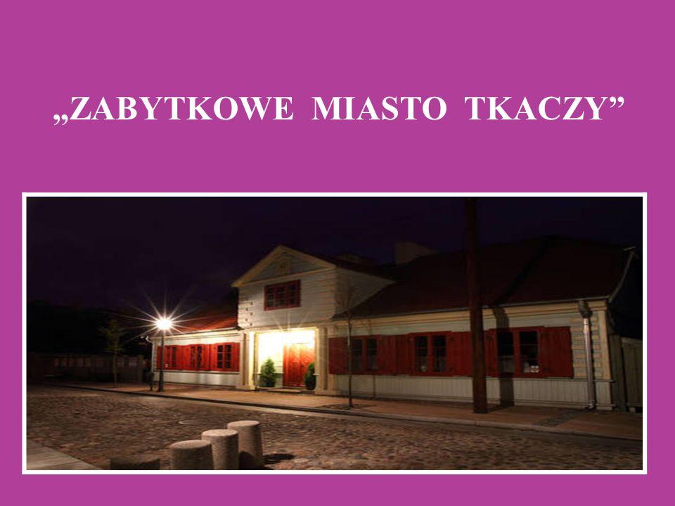 """""""ZABYTKOWE MIASTO TKACZY"""