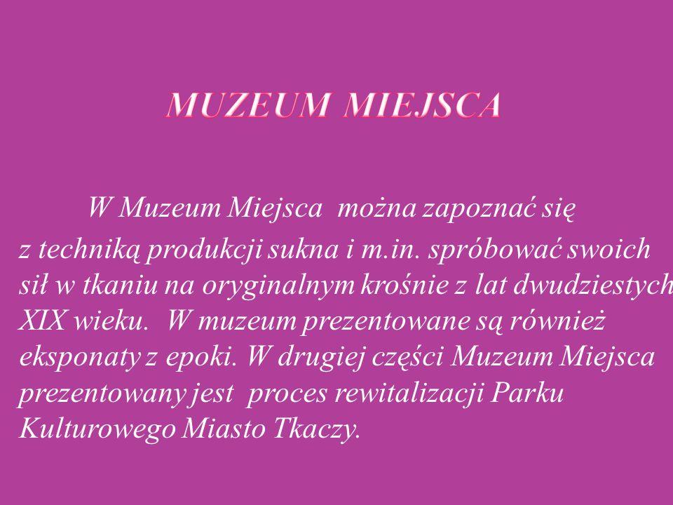 MUZEUM MIEJSCA W Muzeum Miejsca można zapoznać się