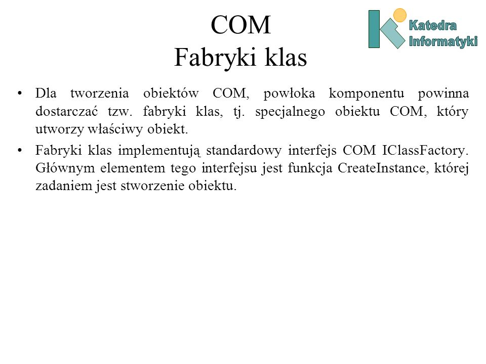 COM Fabryki klas Katedra. Informatyki.