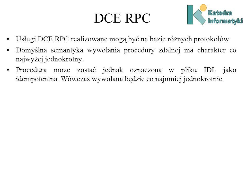DCE RPC Katedra. Informatyki. Usługi DCE RPC realizowane mogą być na bazie różnych protokołów.