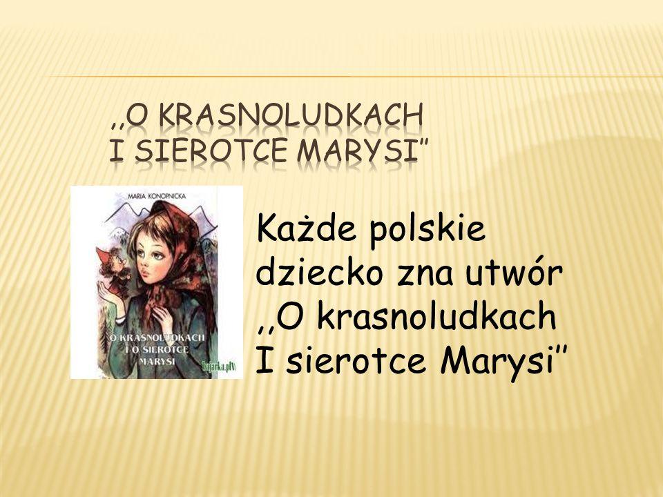 ,,O krasnoludkach I sierotce Marysi''