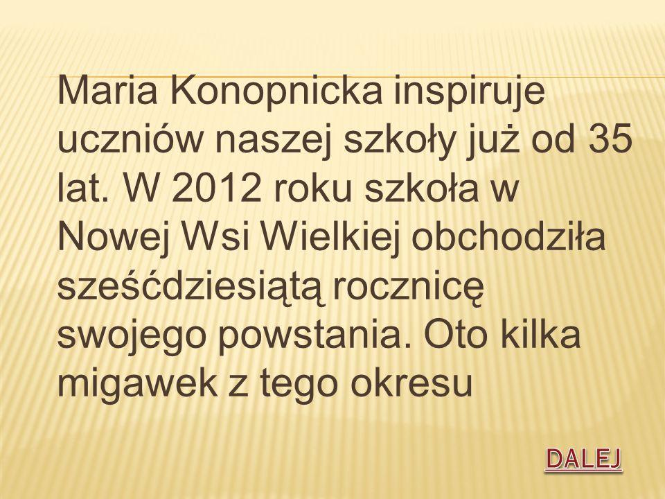 Maria Konopnicka inspiruje uczniów naszej szkoły już od 35 lat