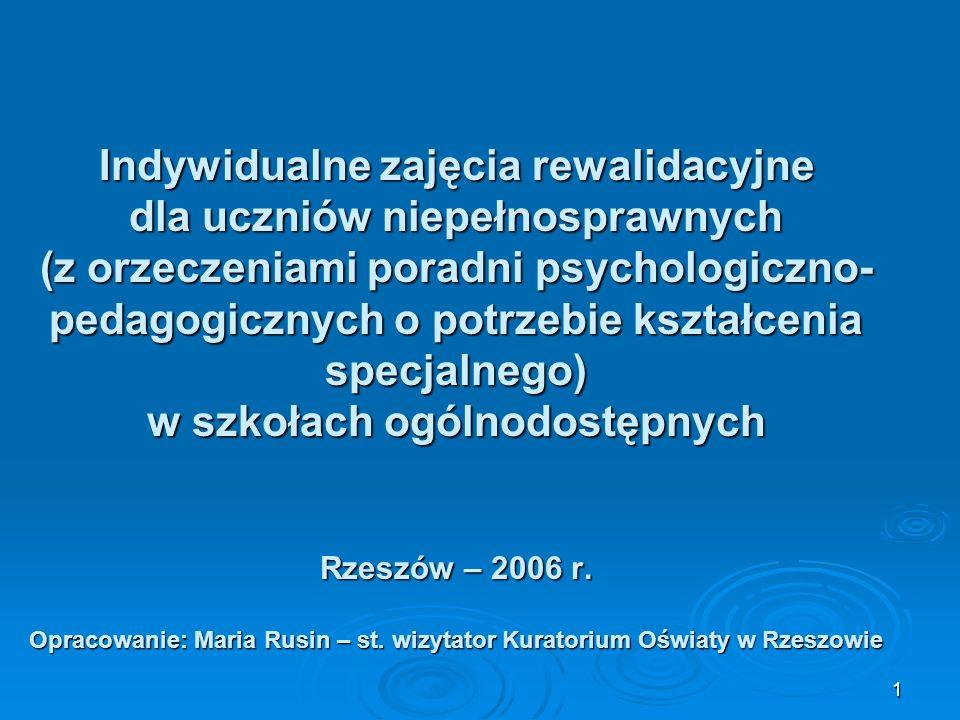 Indywidualne zajęcia rewalidacyjne dla uczniów niepełnosprawnych (z orzeczeniami poradni psychologiczno-pedagogicznych o potrzebie kształcenia specjalnego) w szkołach ogólnodostępnych Rzeszów – 2006 r.
