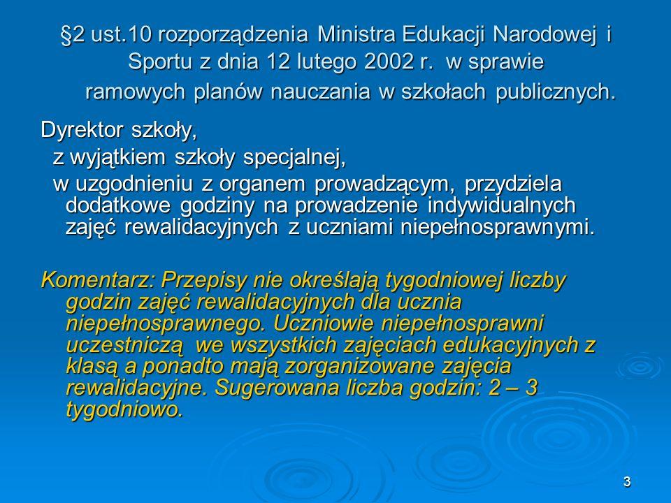 §2 ust.10 rozporządzenia Ministra Edukacji Narodowej i Sportu z dnia 12 lutego 2002 r. w sprawie ramowych planów nauczania w szkołach publicznych.