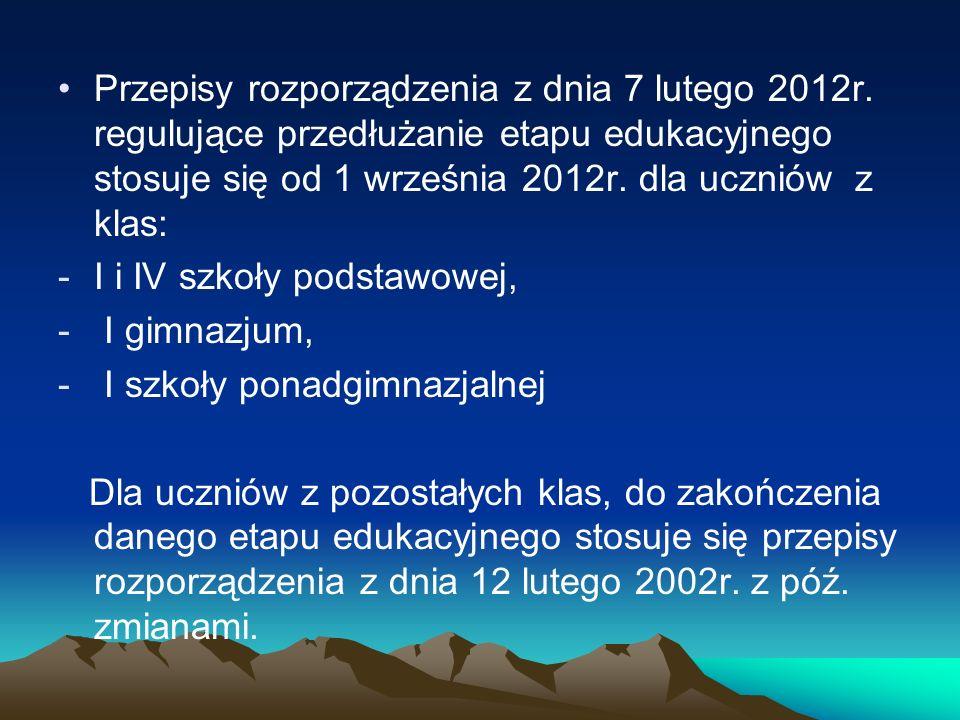 Przepisy rozporządzenia z dnia 7 lutego 2012r