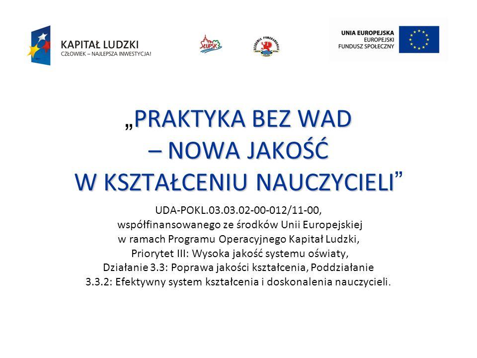 """""""PRAKTYKA BEZ WAD – NOWA JAKOŚĆ W KSZTAŁCENIU NAUCZYCIELI"""
