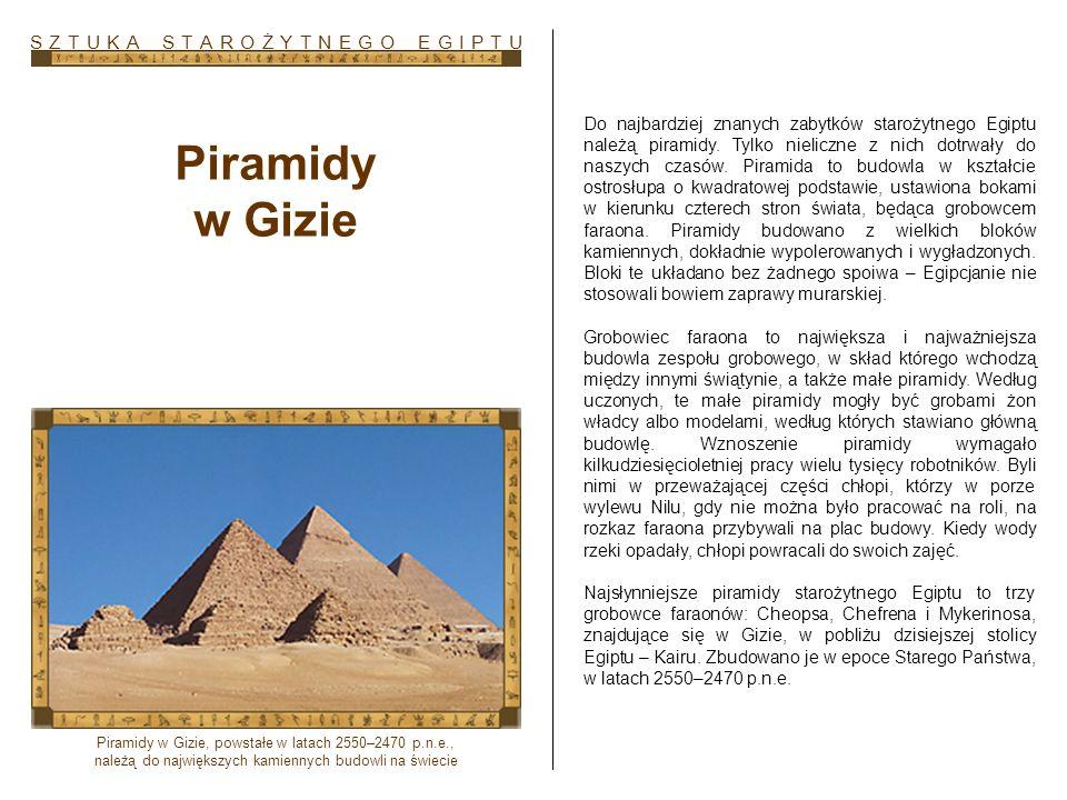 Piramidy w Gizie S Z T U K A S T A R O Ż Y T N E G O E G I P T U
