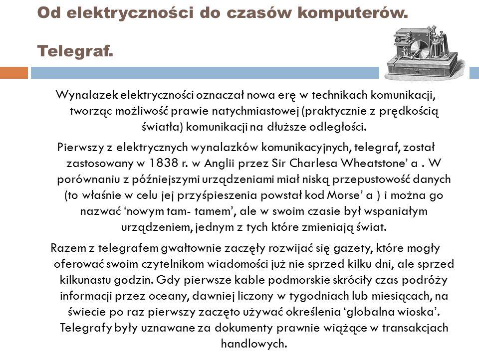 Od elektryczności do czasów komputerów. Telegraf.