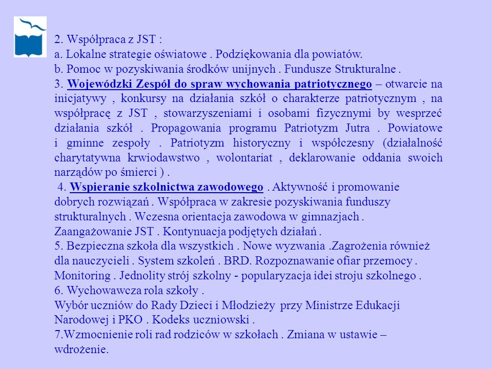 2. Współpraca z JST : a. Lokalne strategie oświatowe . Podziękowania dla powiatów.