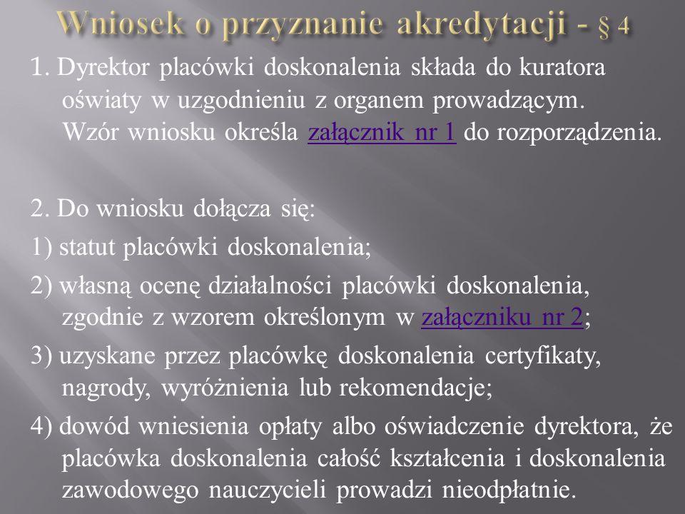 Wniosek o przyznanie akredytacji - § 4