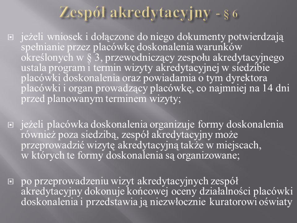 Zespół akredytacyjny - § 6