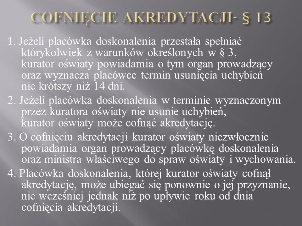 COFNIĘCIE AKREDYTACJI- § 13