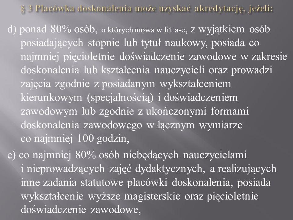 § 3 Placówka doskonalenia może uzyskać akredytację, jeżeli: