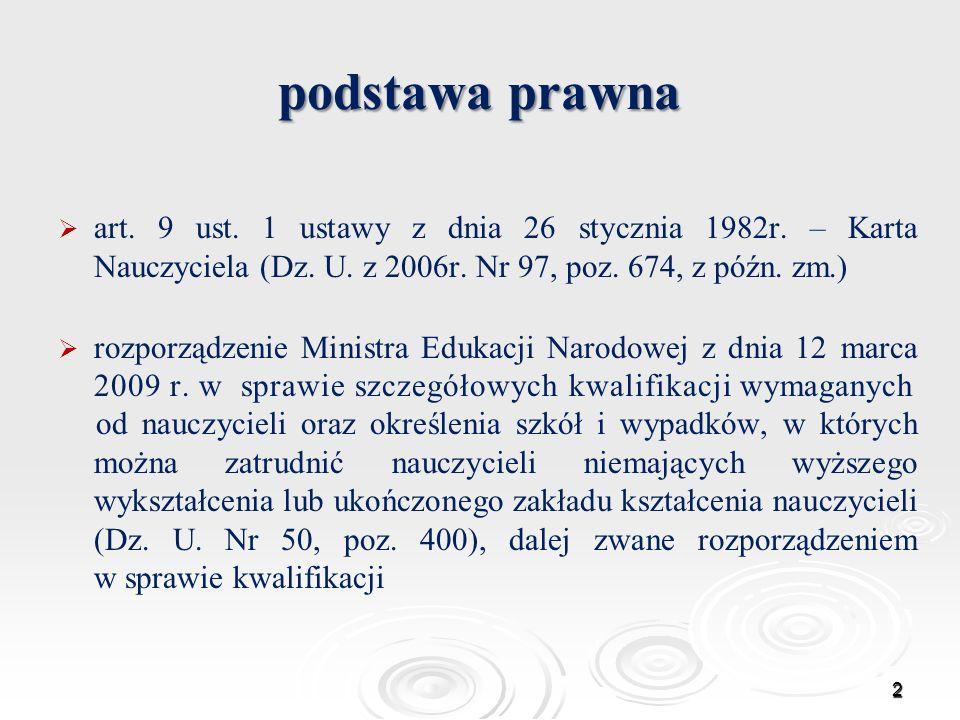 podstawa prawna art. 9 ust. 1 ustawy z dnia 26 stycznia 1982r. – Karta Nauczyciela (Dz. U. z 2006r. Nr 97, poz. 674, z późn. zm.)