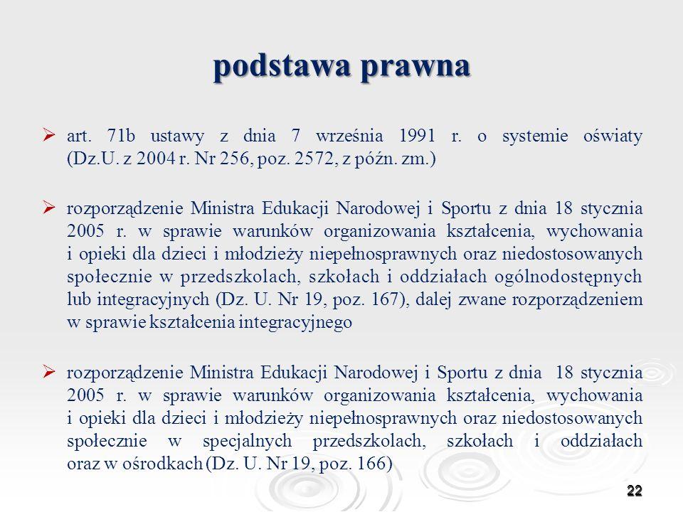 podstawa prawna art. 71b ustawy z dnia 7 września 1991 r. o systemie oświaty (Dz.U. z 2004 r. Nr 256, poz. 2572, z późn. zm.)