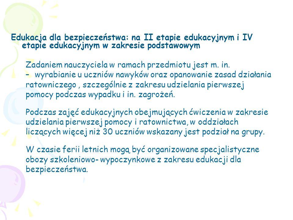 Edukacja dla bezpieczeństwa: na II etapie edukacyjnym i IV etapie edukacyjnym w zakresie podstawowym