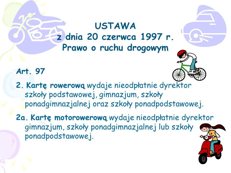 USTAWA z dnia 20 czerwca 1997 r. Prawo o ruchu drogowym