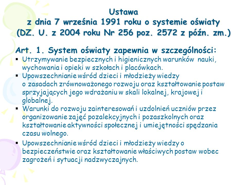 Art. 1. System oświaty zapewnia w szczególności: