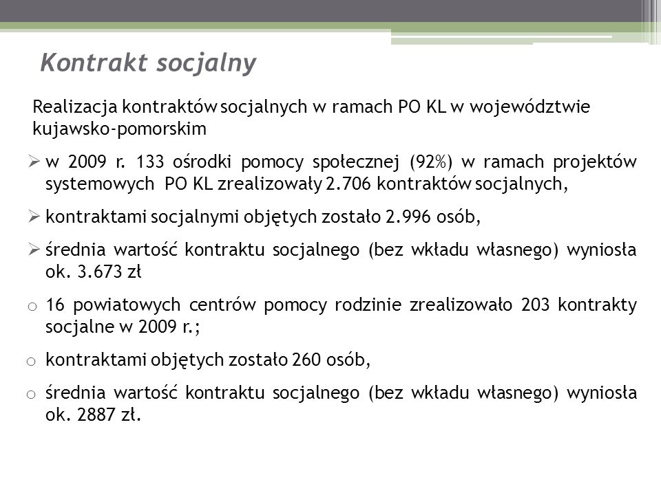 Kontrakt socjalny Realizacja kontraktów socjalnych w ramach PO KL w województwie kujawsko-pomorskim.