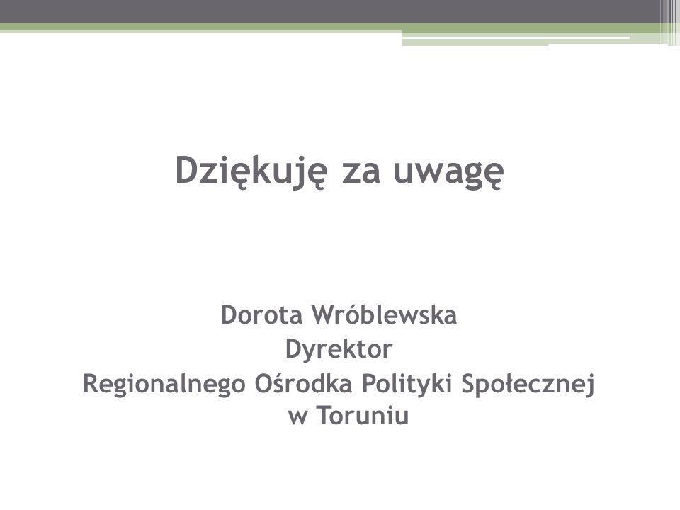 Regionalnego Ośrodka Polityki Społecznej w Toruniu