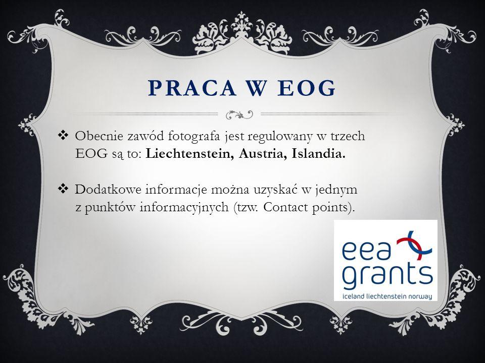 Praca w EOG Obecnie zawód fotografa jest regulowany w trzech