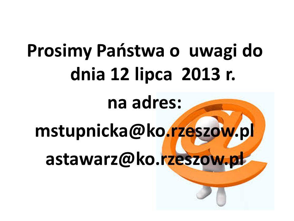 Prosimy Państwa o uwagi do dnia 12 lipca 2013 r.