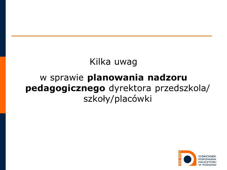 Kilka uwag w sprawie planowania nadzoru pedagogicznego dyrektora przedszkola/ szkoły/placówki