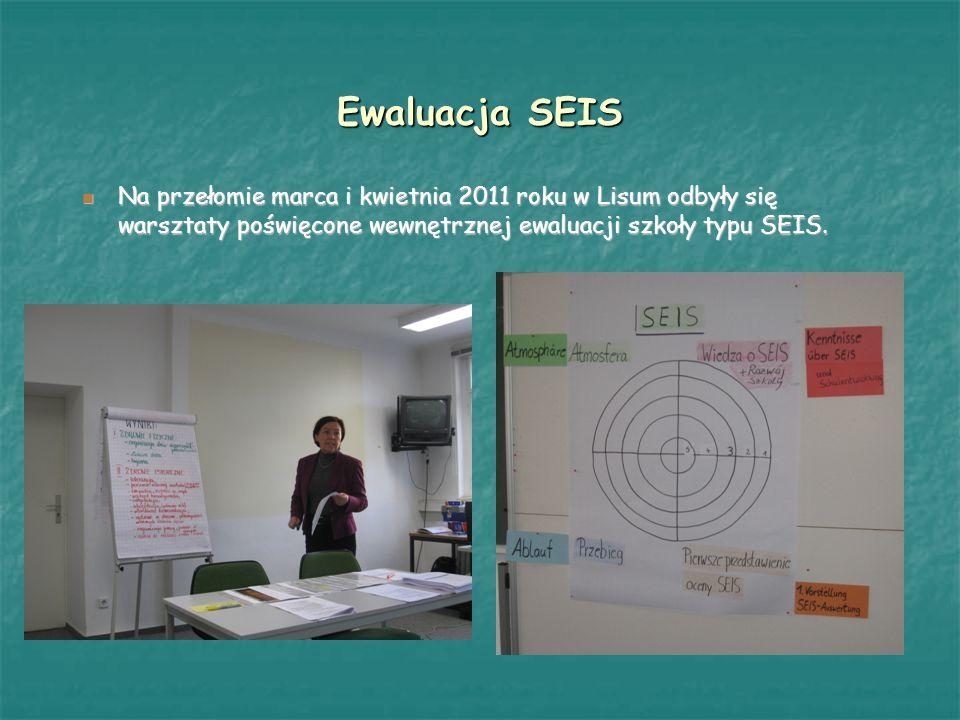 Ewaluacja SEIS Na przełomie marca i kwietnia 2011 roku w Lisum odbyły się warsztaty poświęcone wewnętrznej ewaluacji szkoły typu SEIS.