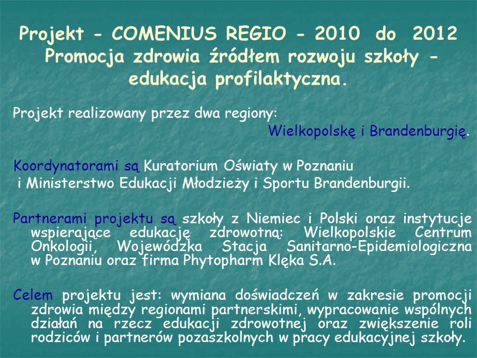 Projekt - COMENIUS REGIO - 2010 do 2012 Promocja zdrowia źródłem rozwoju szkoły - edukacja profilaktyczna.