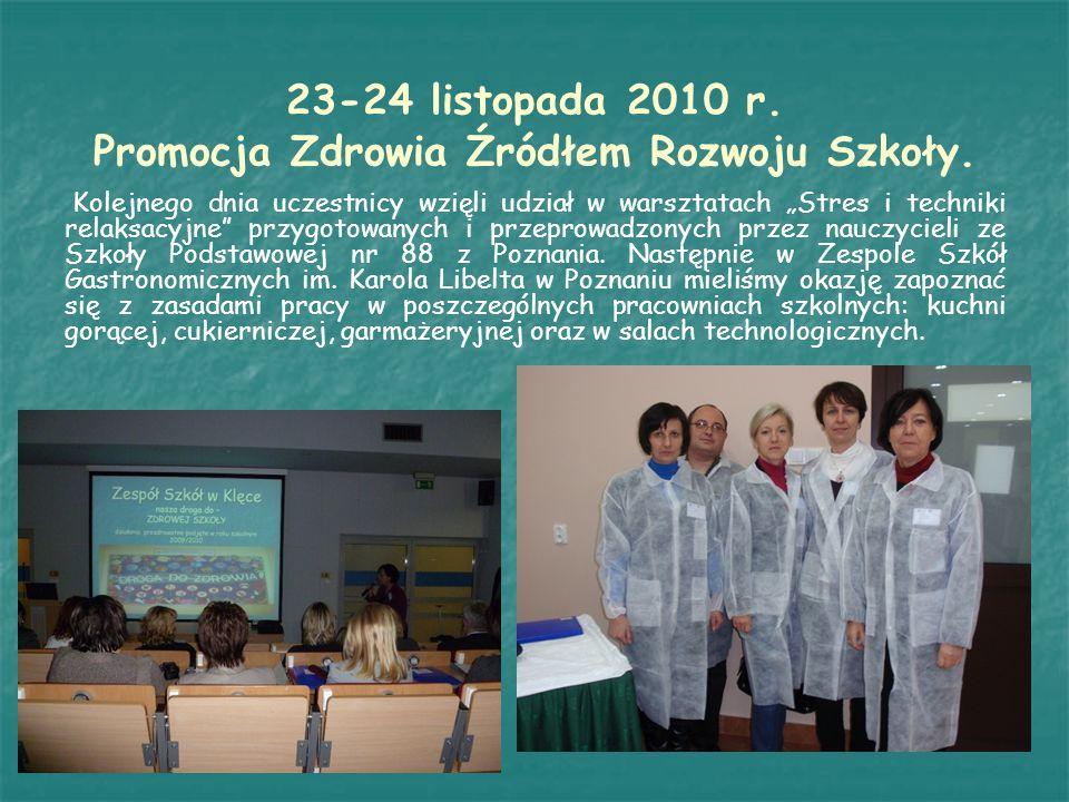 23-24 listopada 2010 r. Promocja Zdrowia Źródłem Rozwoju Szkoły.