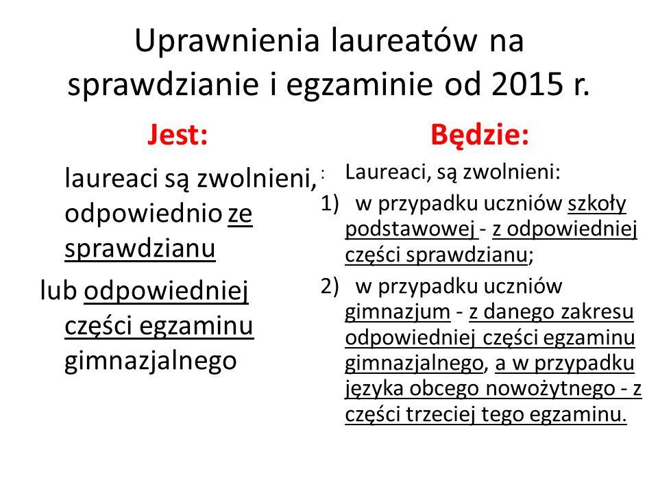 Uprawnienia laureatów na sprawdzianie i egzaminie od 2015 r.