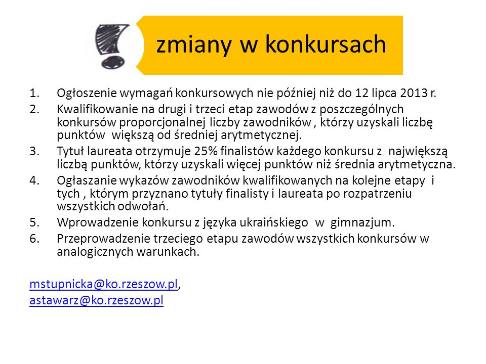 zmiany w konkursach Ogłoszenie wymagań konkursowych nie później niż do 12 lipca 2013 r.