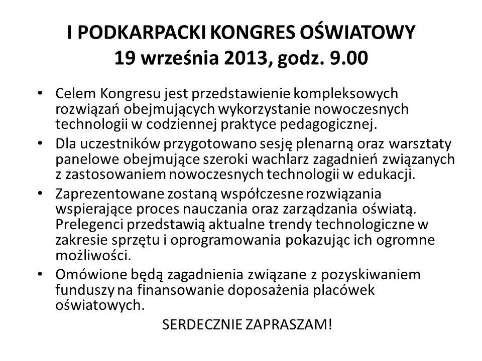 I PODKARPACKI KONGRES OŚWIATOWY 19 września 2013, godz. 9.00