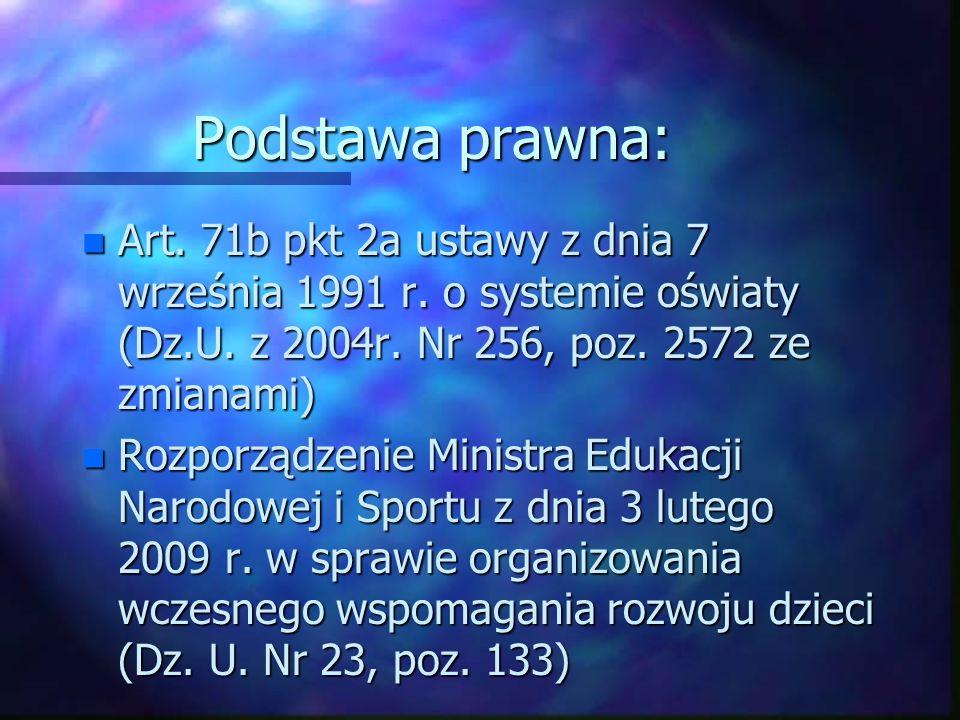 Podstawa prawna:Art. 71b pkt 2a ustawy z dnia 7 września 1991 r. o systemie oświaty (Dz.U. z 2004r. Nr 256, poz. 2572 ze zmianami)
