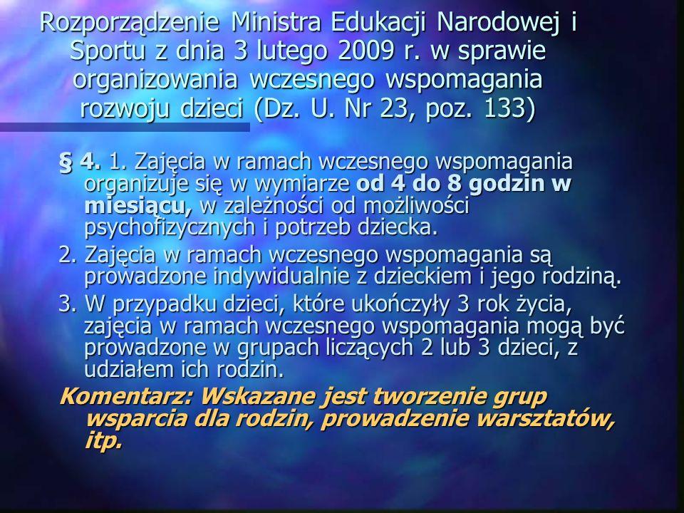Rozporządzenie Ministra Edukacji Narodowej i Sportu z dnia 3 lutego 2009 r. w sprawie organizowania wczesnego wspomagania rozwoju dzieci (Dz. U. Nr 23, poz. 133)