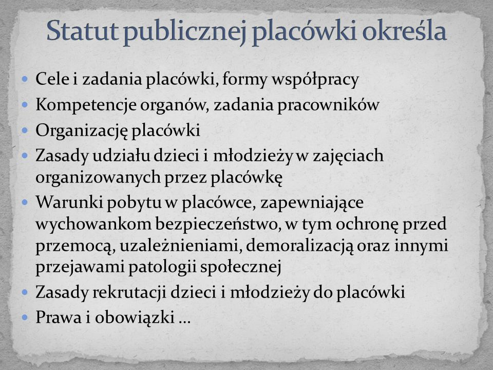 Statut publicznej placówki określa