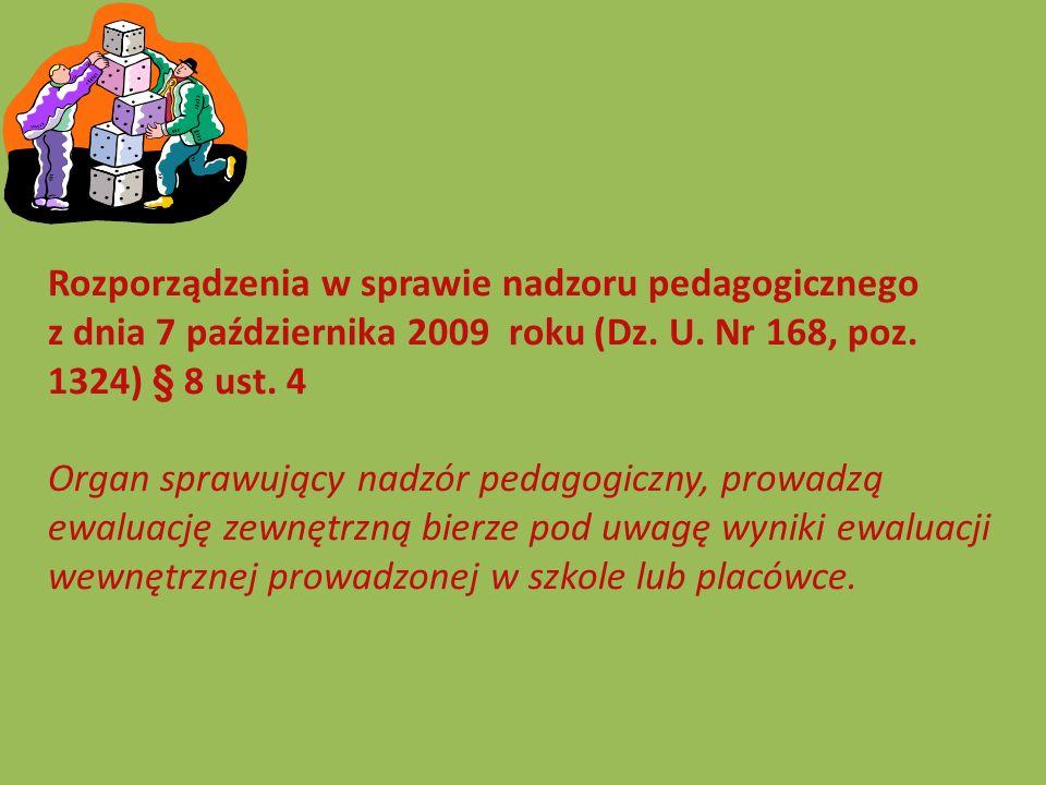 Rozporządzenia w sprawie nadzoru pedagogicznego z dnia 7 października 2009 roku (Dz. U. Nr 168, poz. 1324) § 8 ust. 4