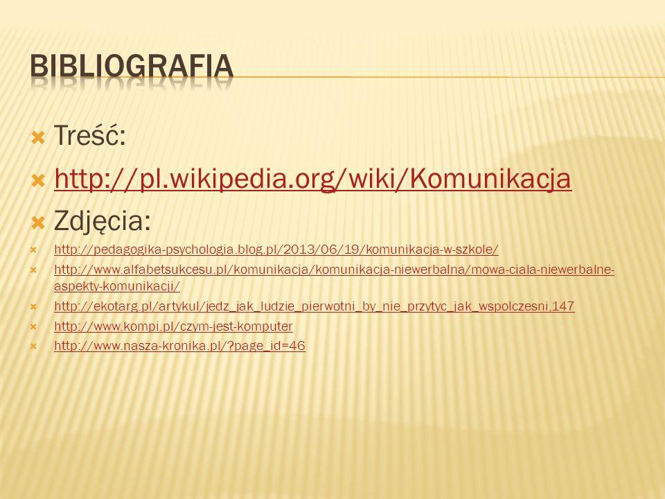 Bibliografia Treść: http://pl.wikipedia.org/wiki/Komunikacja Zdjęcia: