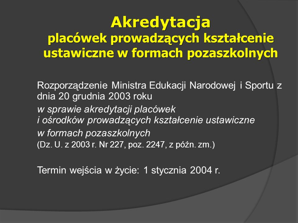 Akredytacja placówek prowadzących kształcenie ustawiczne w formach pozaszkolnych